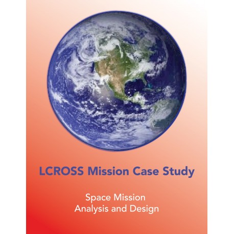 LCROSS Mission Case Study --Space Mission Analysis and Design